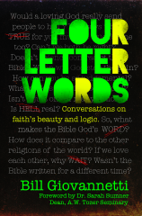 Four Letter Words: Conversations on Faith's Beauty and Logic